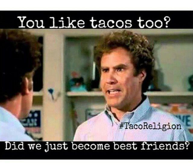 Tuesday! Taco tues.