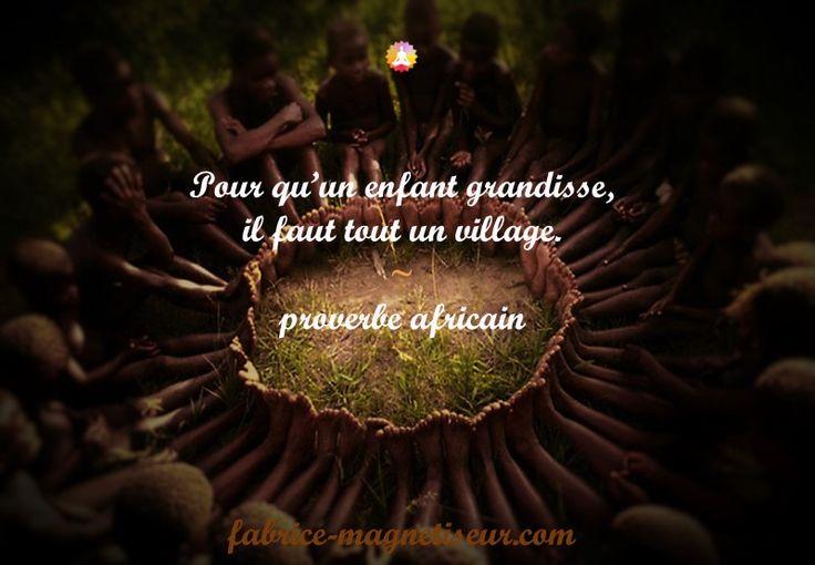 éducation solidarité afrique africain citation, proverbe, magnétisme, magnétiseur, Finistère, Bretagne