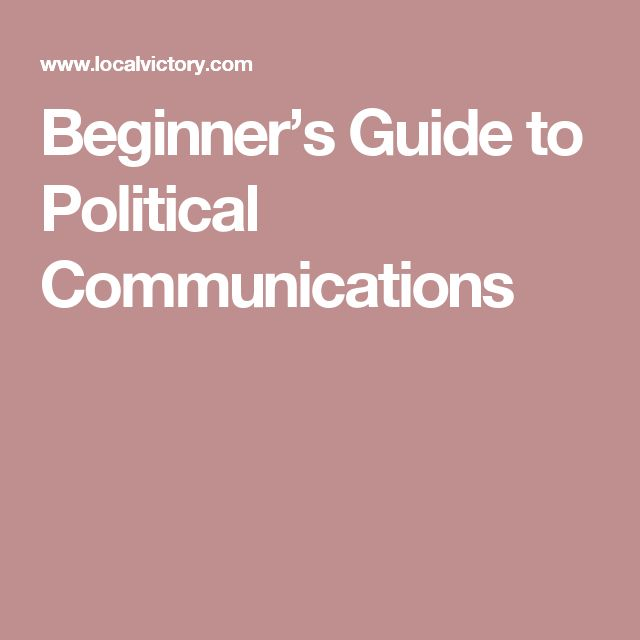 Beginner's Guide to Political Communications