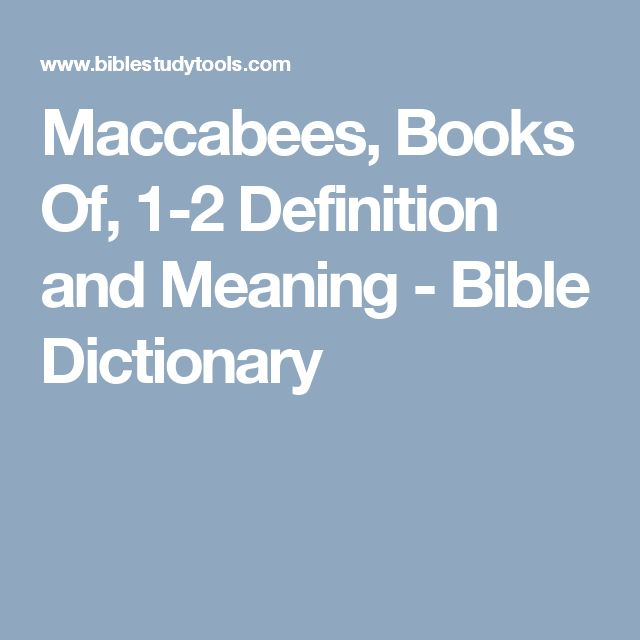 Maccabees, Books Of, 1-2 Definition and Meaning - Bible Dictionary