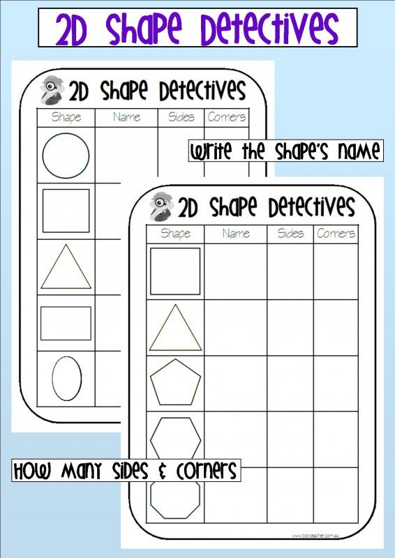 Use these worksheets to identify shapes and their properties.Students have to look at the shape in the table - write the name of the shape and then write how many sides and corners the shape has.It co