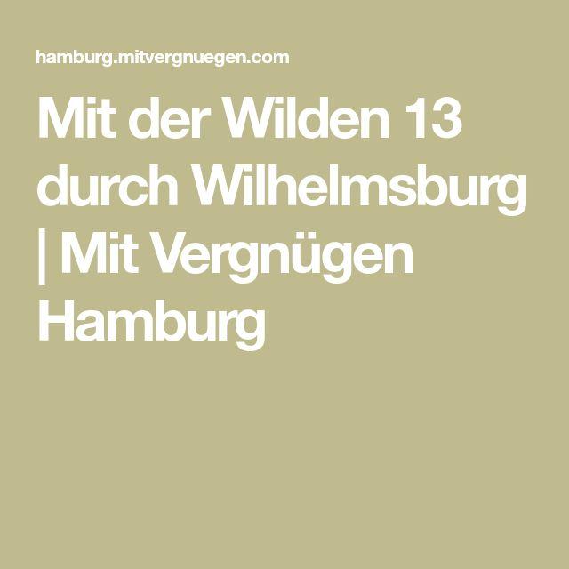 Mit der Wilden 13 durch Wilhelmsburg | Mit Vergnügen Hamburg