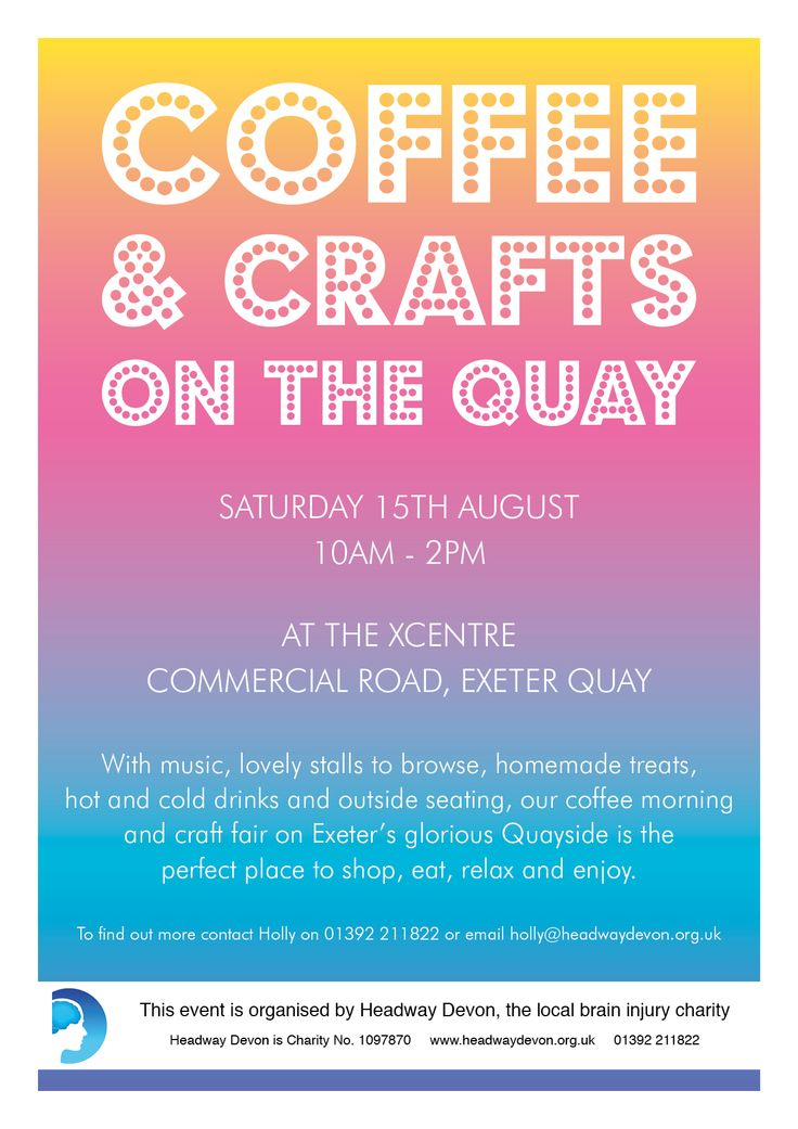 Our next fundraising event is just around the corner. Join us at the XCentre on Saturday 15th August from 10am-2pm for our first coffee and craft event on Exeter Quay!