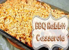 We bring you the BBQ Rabbit Casserole! Casseroles are awesome dinners that can you make ahead of time or right away. This one uses leftovers!