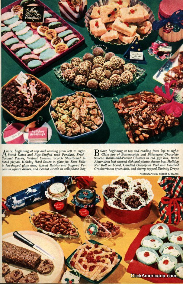 Sweet holiday treats   Boxed Dates and Figs Stuffed with Fondant, Fresh Coconut Patties, Walnut Creams, Scotch Shortbread in fluted piepan, Holiday Hard Sauce in glass jar, Rum Balls in fan-shaped glass dish, Spiced Raisins and Sugared Pecans in square dishes, and Peanut Brittle in cellophane bag.   A collection of classic Christmas cookies & treats (1950)