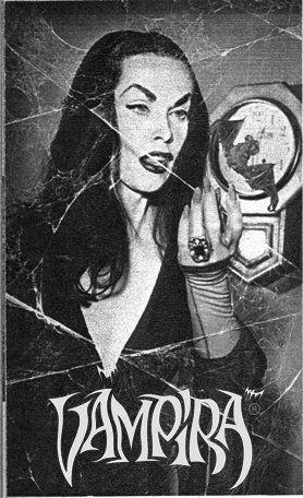 Vampira. Much better than Elvira!