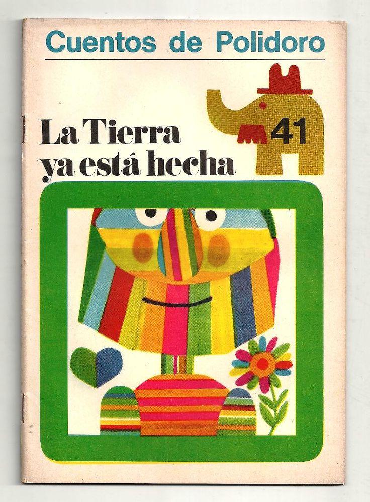 La tierra ya está hecha. Cuentos de Polidoro, Centro Editor de América Latina. 1968. Ilustraciones de Ayax Barnes.