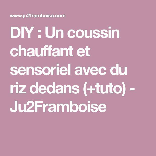 DIY : Un coussin chauffant et sensoriel avec du riz dedans (+tuto) - Ju2Framboise