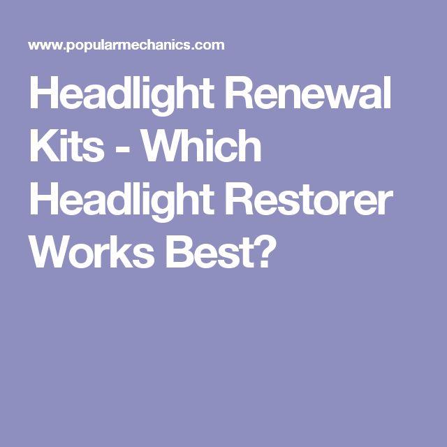 Headlight Renewal Kits - Which Headlight Restorer Works Best?