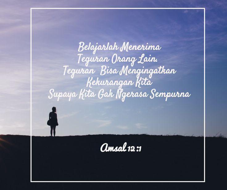 Amsal 12:1 Siapa mencintai didikan, mencintai pengetahuan; tetapi siapa membenci teguran, adalah dungu #quotes #quote #bible #amsal