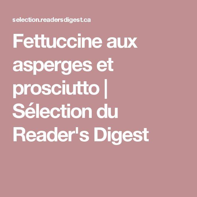Fettuccine aux asperges et prosciutto | Sélection du Reader's Digest