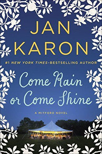 Come Rain or Come Shine (A Mitford Novel) by Jan Karon http://www.amazon.com/dp/0399167455/ref=cm_sw_r_pi_dp_twm3vb0VQEQCT