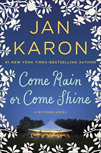 Come Rain or Come Shine (A Mitford Novel) by Jan Karon http://www.amazon.com/dp/0399167455/ref=cm_sw_r_pi_dp_twm3vb0VQEQCT