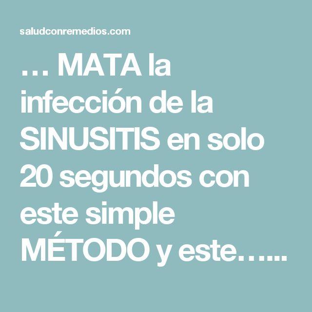 … MATA la infección de la SINUSITIS en solo 20 segundos con este simple MÉTODO y este… – Salud con Remedios