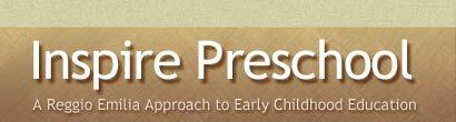 Regio Emilia: Inspire Preschool
