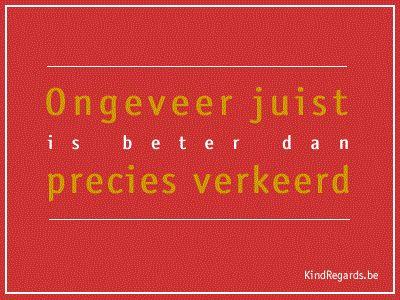 Ongeveer juist is beter dan precies verkeerd.
