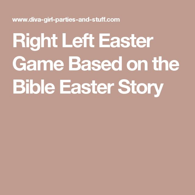 Right Left Easter Game Based on the Bible Easter Story