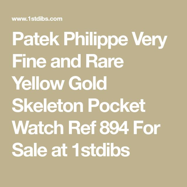 Patek Philippe Very Fine and Rare Yellow Gold Skeleton Pocket Watch Ref 894 For Sale at 1stdibs