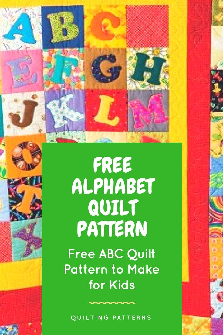 Free Alphabet Quilt Pattern to Make for the Kids Quilting Patterns ABC