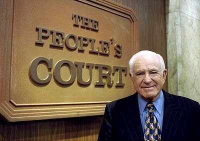 "Judge Wapner - I can still hear the song... ""Dun, na, nunt... Dun, na na.... Dun, na, nunt"" and ""Don't take the law into your own hands. You take 'em to court!"""