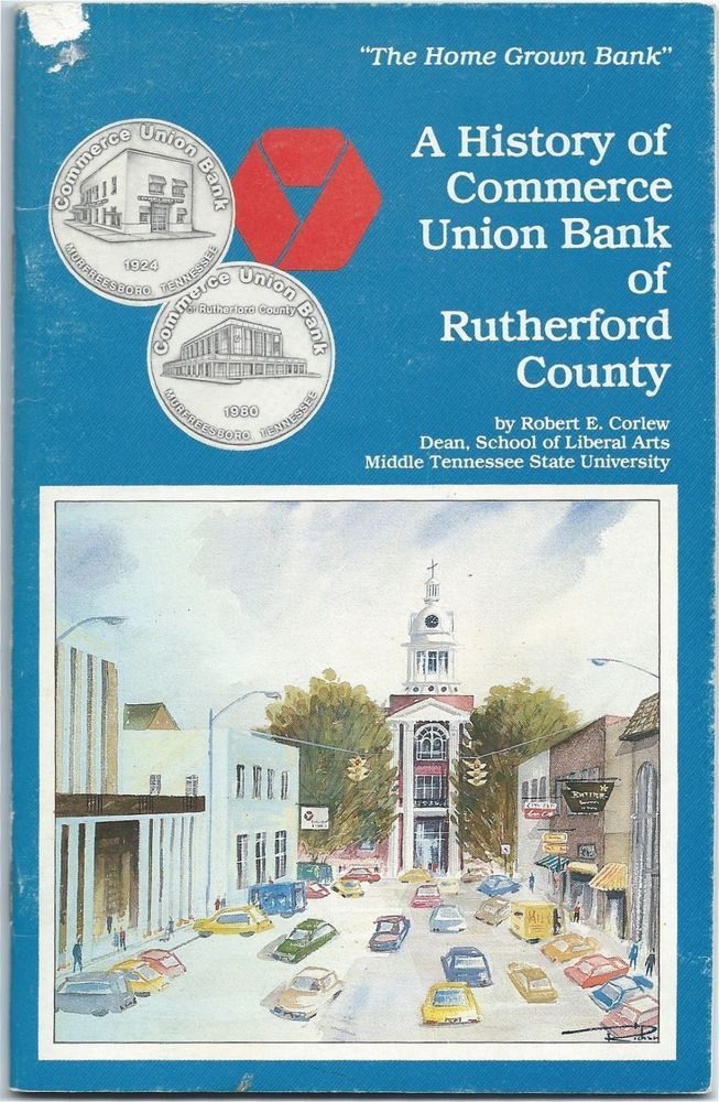 1980 History Of Commerce Union Bank Of Rutherford County Murfreesboro Tn Banks County State School Rutherford County