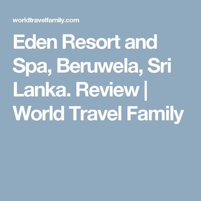Eden Resort and Spa, Beruwela, Sri Lanka. Review | World Travel Family
