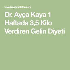 Dr. Ayça Kaya 1 Haftada 3,5 Kilo Verdiren Gelin Diyeti