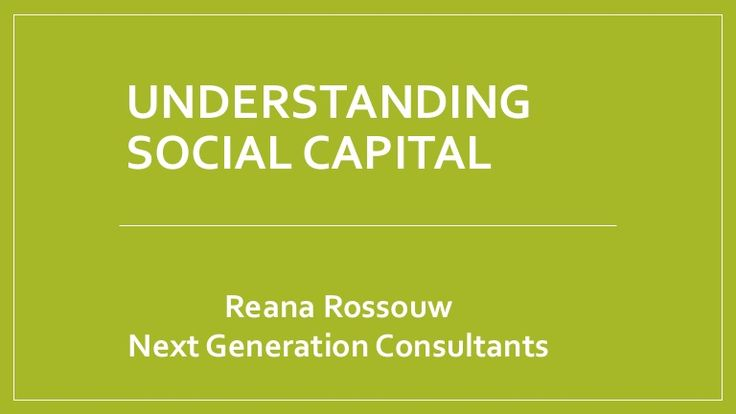 Presentation delivered to MBA students about the importance of social capital.  What it is, how to measure it, case studies and applications.  How it is differ…