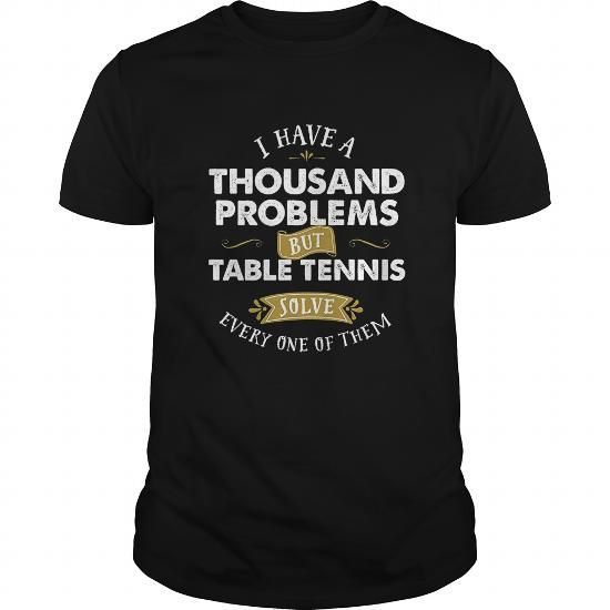 Awesome Tennis Lovers Tee Shirts Gift for you or your family member and your friend:  Ping Pong T Shirt Table Tennis Solve a Thousand Problems Tee Shirts T-Shirts