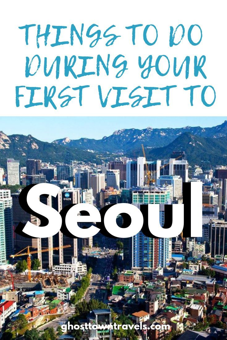 Things To Do During Your First Visit To Seoul Travel The World Quotes Dream Travel Destinations Asia Travel