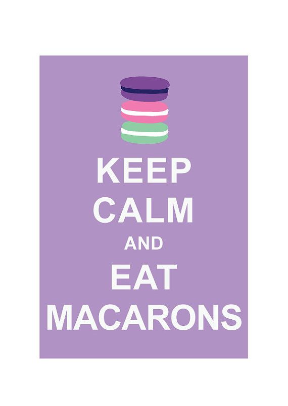 Keep Calm and Eat Macarons France Paris Laudree Kitchen Bakery by simplygiftsonline   10 80