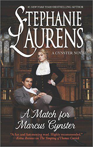 A Match for Marcus Cynster (Cynster Novels) by Stephanie Laurens http://www.amazon.com/dp/0778318346/ref=cm_sw_r_pi_dp_Tqvsvb0X2Z874