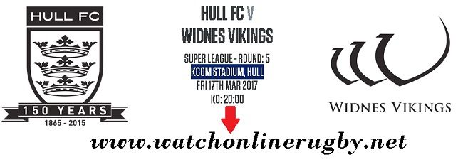 Hull FC Vs Widnes Vikings Live