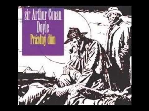 Arthur Conan Doyle - Sherlock Holmes - Prázdný dům (AudioKniha)