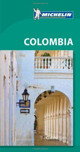 Michelin Green Guide Colombia (Green Guide/Michelin) - http://mylastminutevacat...