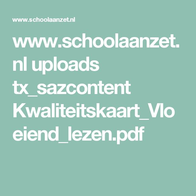 www.schoolaanzet.nl uploads tx_sazcontent Kwaliteitskaart_Vloeiend_lezen.pdf