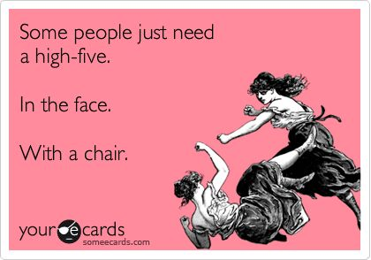 hahaha: High Five, Quotes, Some People, Funny Stuff, Funnies, Humor, Ecards