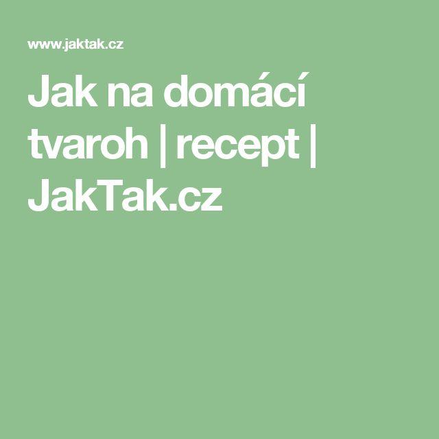 Jak na domácí tvaroh   recept   JakTak.cz