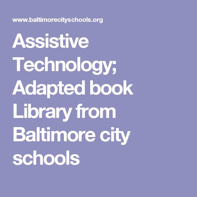 Assistive Technology; Adapted book Library from Baltimore city schools