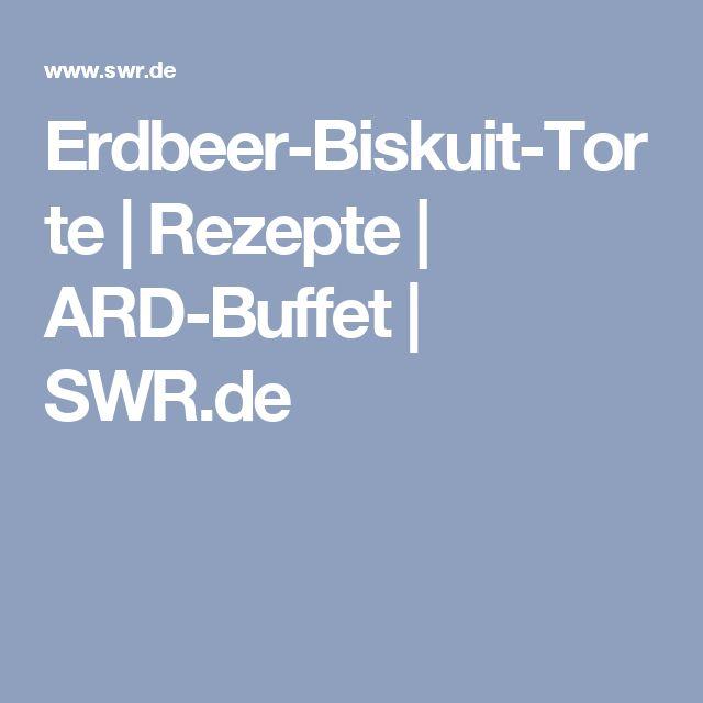 Erdbeer-Biskuit-Torte | Rezepte | ARD-Buffet | SWR.de
