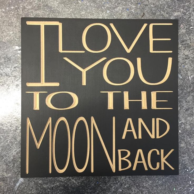 Available in 8x8, 10x10 or 12x12 I Love You To The Moon And Back