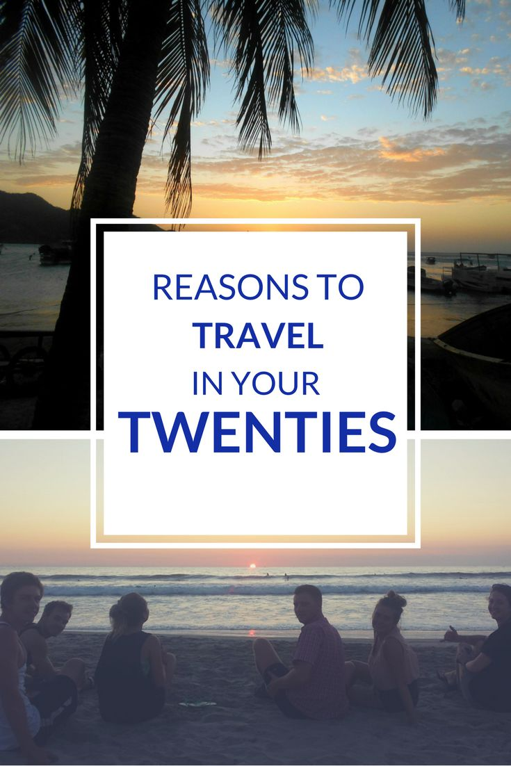 Travel in your twenties - Reasons to travel in your twenties by travelsandmore