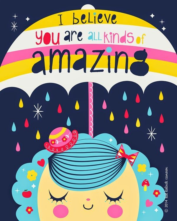 I believe you are all kinds of amazing! Spring April showers whimsical illustration by Kat Kalindi Cameron
