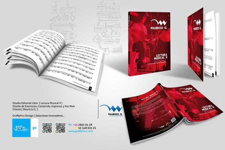 Diseño Editorial Libro [ Lectura Musical II ]    Diseño de Exteriores, Contenido, Impresos y Hot Melt    Cliente [ Mauricio G. ]