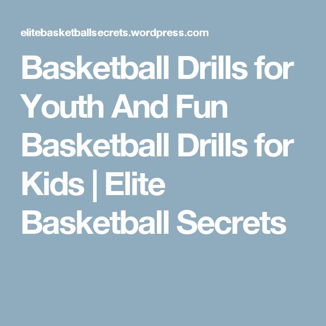Basketball Drills for Youth And Fun Basketball Drills for Kids | Elite Basketball Secrets