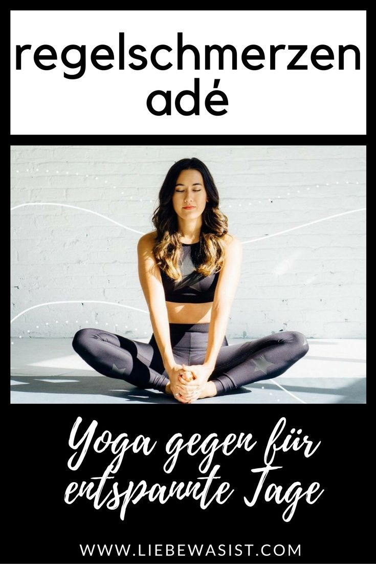 Yoga-Übungen, die gegen Regelschmerzen helfen auf liebewasist.com - Life & Style Advice Blog Düsseldorf