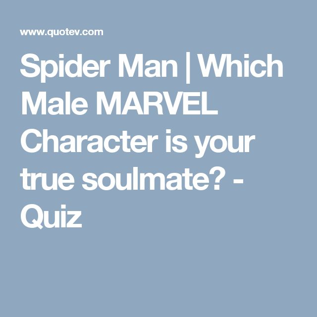Spider Man | Which Male MARVEL Character is your true soulmate? - Quiz