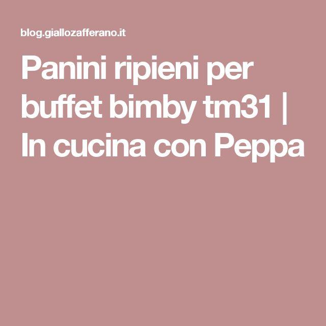 Panini ripieni per buffet bimby tm31 | In cucina con Peppa