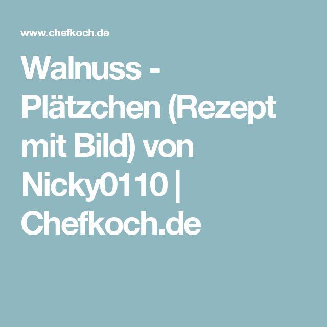 Walnuss - Plätzchen (Rezept mit Bild) von Nicky0110 | Chefkoch.de