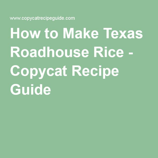 How to Make Texas Roadhouse Rice - Copycat Recipe Guide